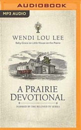 A Prairie Devotional: Inspired by the Beloved TV Series - unabridged audiobook on MP3-CD