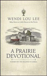 A Prairie Devotional: Inspired by the Beloved TV Series - unabridged audiobook on CD