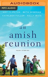 An Amish Reunion: Four Amish Stories, Unabridged Audiobook on MP3-CD