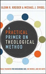 A Practical Primer on Theological Method: Table Manners for Discussing God, His Works, and His Ways, Unabridged Audiobook on CD