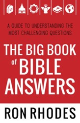 Big Book of Bible Answers, The: A Guide to Understanding the Most Challenging Questions - eBook