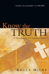 Know the Truth: A Handbook of Christian Belief / Revised - eBook