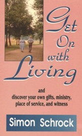 Get On With Living: and discover your own gifts, ministry, place of service, and witness - eBook