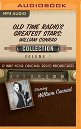 Old Time Radio's Greatest Stars: William Conrad Collection, Volume 1 on MP3 CD (OTR)