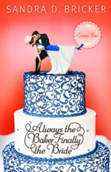 Always the Baker: Finally the Bride, Emma Rae Creations Series #4  - eBook