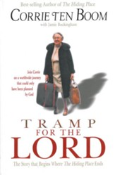 Tramp for the Lord: The Story that Begins Where The Hiding Place Ends - eBook