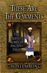 These Are the Garments: The Priestly Robes of Ancient Israel - eBook