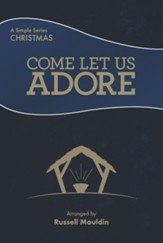 Come Let Us Adore: A Simple Christmas, Choral Book