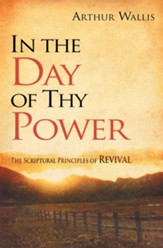 In the Day of Thy Power: The Spiritual Principles of Revival - eBook