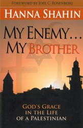 My Enemy . . . My Brother: God's Grace in the Life of a Palestinian - eBook