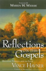 Reflections on the Gospels: Devotional Thoughts from the Pen of Vance Havner - eBook