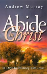 Abide in Christ: 31 Days to Intimacy with Jesus - eBook