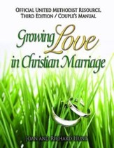 Growing Love In Christian Marriage Third Edition - Couple's Manual: 2012 Revised Edition - eBook