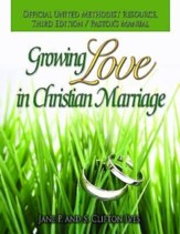 Growing Love in Christian Marriage Third Edition - Pastor's Manual: 2012 Revision - eBook