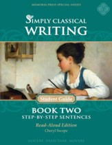 Simply Classical Writing Book 2: Step-by-Step Sentences Student Guide (Read-Aloud Edition)