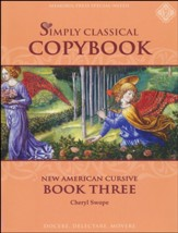 Simply Classical Copybook Cursive:  Book Three