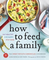 How to Feed a Family: The Sweet Potato Chronicles Cookbook - eBook