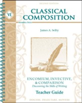 Classical Composition VI: Encomium,  Invective &  Comparison Teacher Guide (2nd Edition)