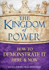 The Kingdom of Power How to Demonstrate It Here & Now - eBook