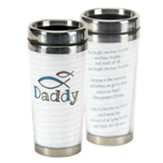 Daddy, You Taught Me How to Love Travel Mug