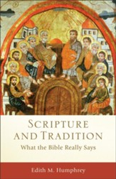 Scripture and Tradition (): What the Bible Really Says - eBook