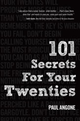 101 Secrets For Your 20's: Stuff You Need to Know About Relationships, Work, and Faith in Your Grown Up Life / New edition - eBook