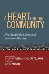 A Heart for the Community: New Models for Urban and Suburban Ministry / New edition - eBook