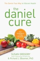 The Daniel Cure: A Guide to Improving Your Physical and Spiritual Health - eBook