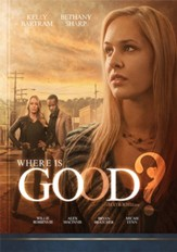 Where is Good? [Streaming Video Purchase]
