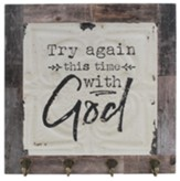 Try Again This Time with God Plaque with Hooks