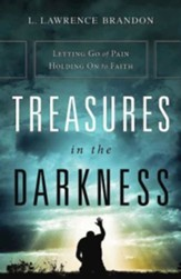 Treasures in the Darkness: Letting Go of Pain, Holding on to Faith - eBook