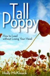 Tall Poppy: How to Lead without Losing Your Head - eBook