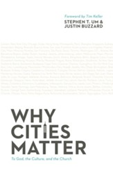 Why Cities Matter: To God, the Culture, and the Church - eBook