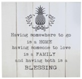 Having Somewhere To Go Is A Home Wall Plaque