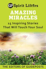 Amazing Miracles: 15 Inspiring Stories That Will Touch Your Soul / Digital original - eBook