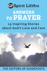Answers to Prayer: 15 Inspiring Stories about God's Love and Care / Digital original - eBook