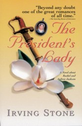 The President's Lady: A Novel about  Rachel and Andrew Jackson - eBook
