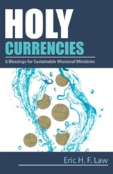 Holy Currencies: Six Blessings for Sustainable Missional Ministries - eBook