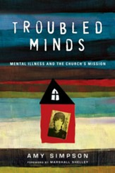 Troubled Minds: Mental Illness and the Church's Mission - eBook