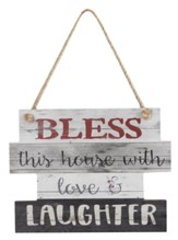 Bless This House With Love and Laughter Hanging Sign