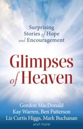 Glimpses of Heaven: Surprising Stories of Hope and Encouragement - eBook