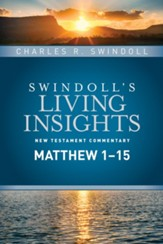 Matthew 1-15, Part 1: Swindoll's Living Insights Commentary