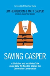 Saving Casper                                            Caring Versus Scaring Evangelism . . . and Why We Need