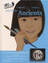 ARTistic Pursuits Volume 2: Art of  the Ancients (Grades K-3)