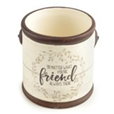No Matter What You're Always There Friend Ceramic Crock