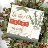 Let There Be Peace on Earth Box Sign