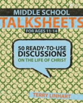 Middle School Talksheets: 50 Ready-to-Use Discussions on the Life of Christ - eBook