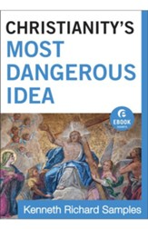 Christianity's Most Dangerous Idea (Ebook Shorts) - eBook