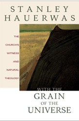With the Grain of the Universe: The Church's Witness and Natural Theology - eBook