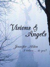 Visions & Angels: I believe do you? - eBook